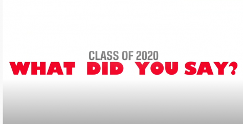 Class of 2020 - What Did You Say?